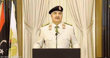 حفتر: الجيش الوطنى الليبى متمسك بإخراج مرتزقة الغزو التركى من البلاد