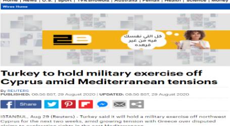 ديلي ميل :تركيا تجري مناورة عسكرية قبالة قبرص وسط أجواء توتر في البحر المتوسط