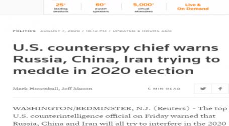 وكالة (رويترز) البريطانية : مسئول أمريكي كبير يؤكد أن روسيا والصين وإيران تحاول التدخل في انتخابات الرئاسة