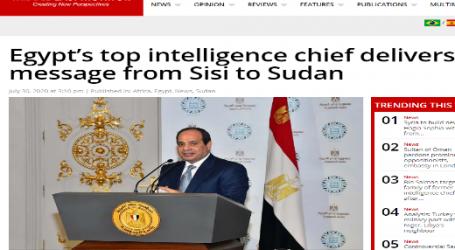 """موقع ( ميدل إيست مونيتور ) البريطاني: رئيس المخابرات العامة المصرية يسلم رسالة من """" السيسي """" إلى السودان"""