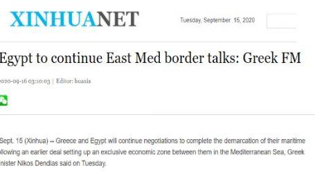 وكالة (شينخوا) الصينية – الناطقة بالإنجليزية : اليونان ومصر تواصلان المحادثات بشأن الحدود البحرية في شرق المتوسط