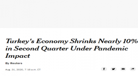 صحيفة ( نيويورك تايمز ) الأمريكية :اقتصاد تركيا ينكمش بنحو (10%) في الربع الثاني تحت وطأة الجائحة