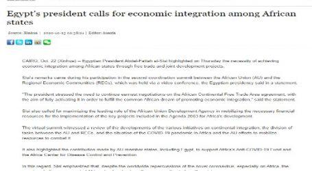 مقال مترجم لوكالة ( شينخوا ) : الرئيس المصري يدعوا إلى تكامل اقتصادي بين دول أفريقيا