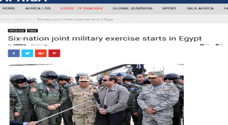 CGTN : انطلاق تدريبات عسكرية مشتركة بين (6) دول في مصر