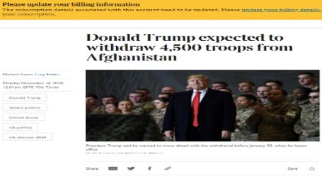 """التايمز : من المتوقع قيام دونالد """"ترامب"""" بسحب (4500) جندي من أفغانستان"""