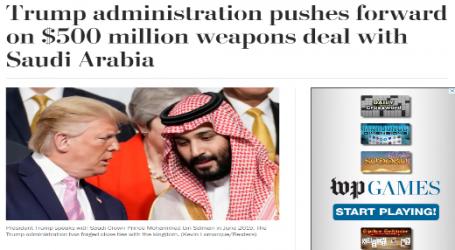 """واشنطن بوست : إدارة """"ترامب"""" تطالب بصفقة أسلحة بقيمة (500) مليون دولار للسعودية"""