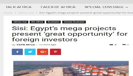 """موقع (سي جي تي إن) الصيني الناطق بالإنجليزية :  """" السيسي """" يؤكد أن المشروعات العملاقة في مصر تمثل فرصة عظيمة للمستثمرين الأجانب"""